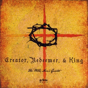 Creator Redeemer and King